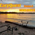 CarpQuest - Season 6 - Carp Fishing, Coming Spring 2018